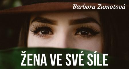 Barbora Zumotová: Žena ve své síle