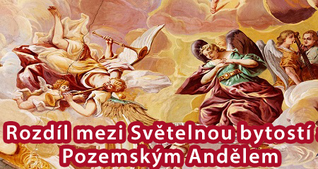 Rozdíl mezi Světelnou bytostí a Pozemským Andělem