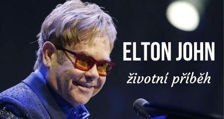 ŽIVOTNÍ PŘÍBĚH: Elton John