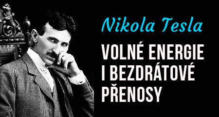 Nikola Tesla pracoval na volných energiích i bezdrátových přenosech