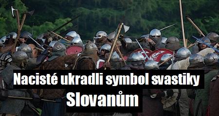 Nacisté ukradli symbol svastiky Slovanům