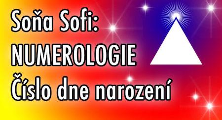 Soňa Sofi: NUMEROLOGIE - Číslo dne narození