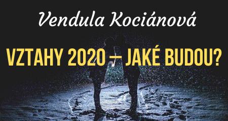 Vendula Kociánová: Vztahy 2020 – Jaké budou?