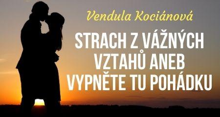 Vendula Kociánová: Strach z vážných vztahů aneb vypněte tu pohádku
