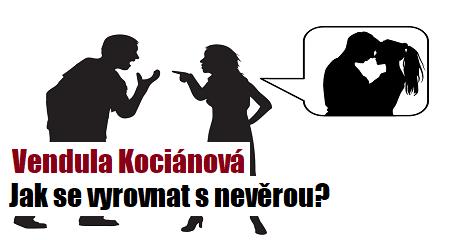 Vendula Kociánová: Jak se vyrovnat s nevěrou?