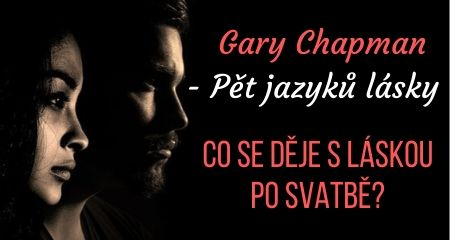 Co se děje s láskou po svatbě? 5 jazyků lásky Gary Chapman