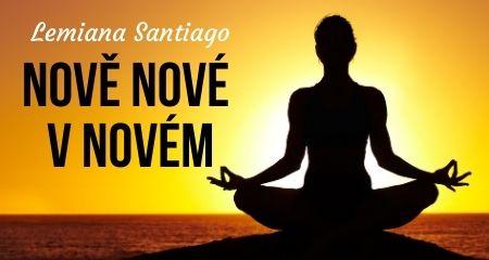 Lemiana Santiago: NOVĚ NOVÉ V NOVÉM