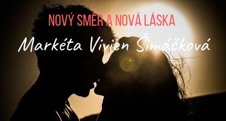 Markéta Vivien Šimáčková: Nový SMĚR a nová LÁSKA