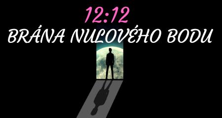 12:12 BRÁNA NULOVÉHO BODU