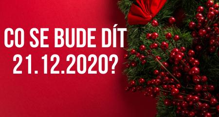 Co se bude dít 21.12.2020?
