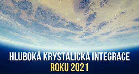 HLUBOKÁ KRYSTALICKÁ INTEGRACE ROKU 2021