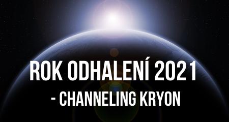 Rok odhalení 2021 - Channeling Kryon