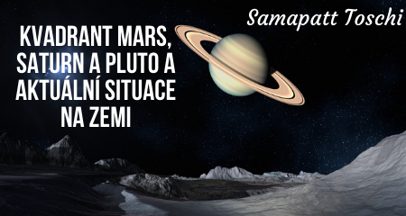 Samapatt Toschi: Kvadrant Mars, Saturn a Pluto a aktuální situace na Zemi