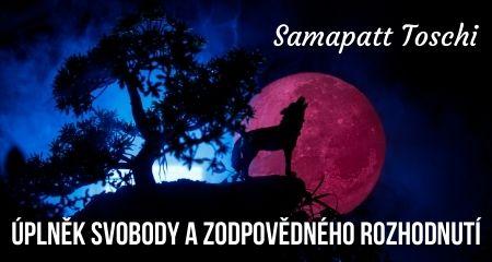 Samapatt Toschi: ÚPLNĚK SVOBODY A ZODPOVĚDNÉHO ROZHODNUTÍ