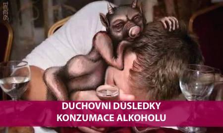 DUCHOVNÍ DŮSLEDKY KONZUMACE ALKOHOLU