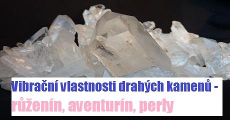 Nikol Březinová: Vibrační vlastnosti drahých kamenů - růženín, aventurín, perly
