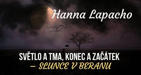 Hanna Lapacho: SVĚTLO A TMA, KONEC A ZAČÁTEK – SLUNCE VBERANU