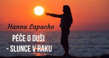 Hanna Lapacho: PÉČE O DUŠI - Slunce v Raku