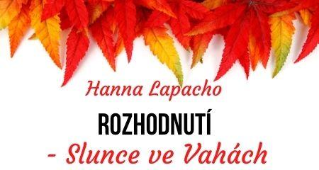 Hanna Lapacho: Rozhodnutí - Slunce ve Vahách