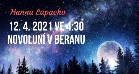 Hanna Lapacho: 12. 4. 2021 ve 4:30 NOVOLUNÍ v BERANU