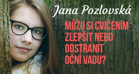 Jana Pozlovská: Můžu si cvičením zlepšit nebo odstranit oční vadu?
