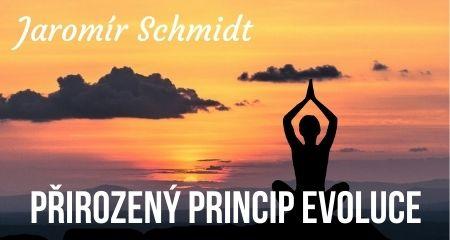 Jaromír Schmidt: Přirozený princip evoluce