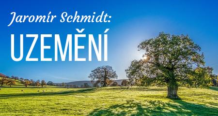 Jaromír Schmidt: Uzemění
