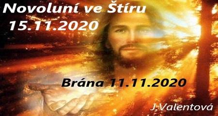 Jitka Valentová: Brána 11.11.2020 a novoluní ve Štíru 15.11.2020