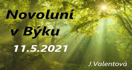 Jitka Valentová: Novoluní v Býku 11.5.2021 v 20:59 h a Plejádská brána 20.5.2021