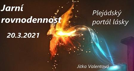 Jitka Valentová: Jarní rovnodennost 20.3.2021 v10.38 a Plejádský portál lásky