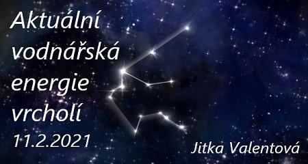 Jitka Valentová: Aktuální situace – revoluční nálada a vrchol vodnářské energie 11.2.2021
