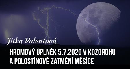 Jitka Valentová: Hromový úplněk 5.7.2020 v Kozorohu a polostínové zatmění měsíce + Sirianský sluneční portál a Lunární portál z Vegy