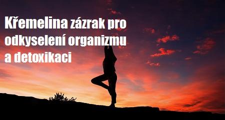 Lucie Oravcová: Křemelina zázrak pro odkyselení organizmu a detoxikaci