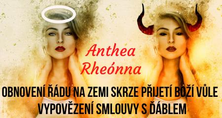 Anthea Rheónna: OBNOVENÍ ŘÁDU NA ZEMI SKRZE PŘIJETÍ BOŽÍ VŮLE & VYPOVĚZENÍ SMLOUVY S ĎÁBLEM
