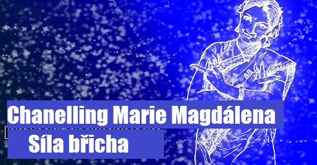 Chanelling Marie Magdálena - Síla břicha