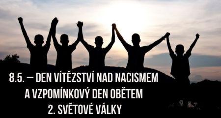 8.5. – Den vítězství nad nacismem a Vzpomínkový den obětem 2. světové války