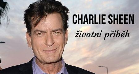 ŽIVOTNÍ PŘÍBĚH: CHARLIE SHEEN