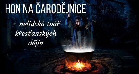 Hon na čarodějnice – nelidská tvář křesťanských dějin