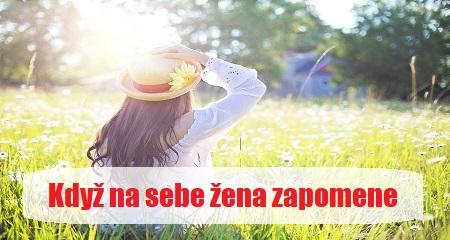 Lucie Meškanová: Když na sebe žena zapomene