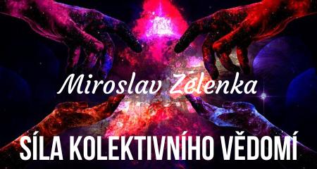 Miroslav Zelenka: Síla kolektivního vědomí