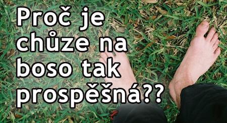 Michal Říha: Proč je chůze na boso tak prospěšná?