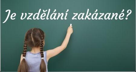 Je vzdělání zakázané?