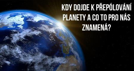 Kdy dojde k přepólování planety a co to pro nás znamená?