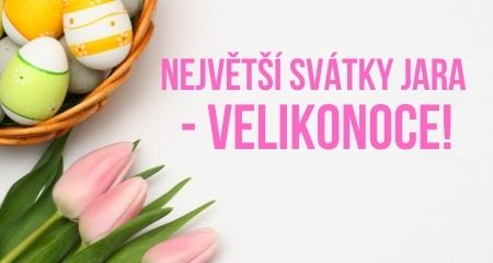 Největší svátky jara - Velikonoce!