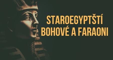 Staroegyptští bohové a faraoni - božstva spojená s magií