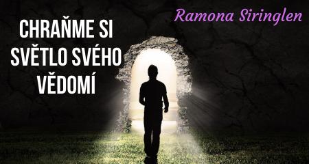 Ramona Siringlen: CHRAŇME SI SVĚTLO SVÉHO VĚDOMÍ