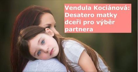 Vendula Kociánová: Desatero matky dceři pro výběr partnera