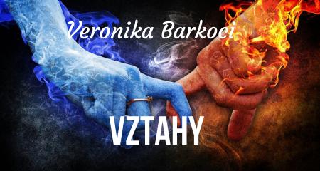 Veronika Barkoci: Vztahy