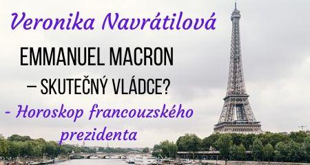 Veronika Navrátilová: Emmanuel Macron – skutečný vládce? Horoskop francouzského prezidenta